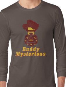 Ruddy Mysterious  Long Sleeve T-Shirt