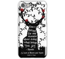 Doing What Brings You Joy-A Court Of Thorns And Roses Book Quote iPhone Case/Skin
