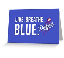 DODGERS LIVE.BREATHE.BLUE Greeting Card