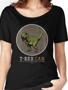 T-rex CAN... Women's Relaxed Fit T-Shirt