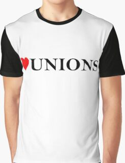 Love Unions Graphic T-Shirt