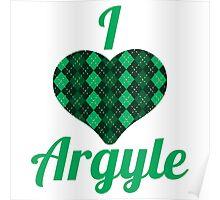I Love Argyle Poster