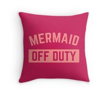 Mermaid Off Duty Funny Quote Throw Pillow