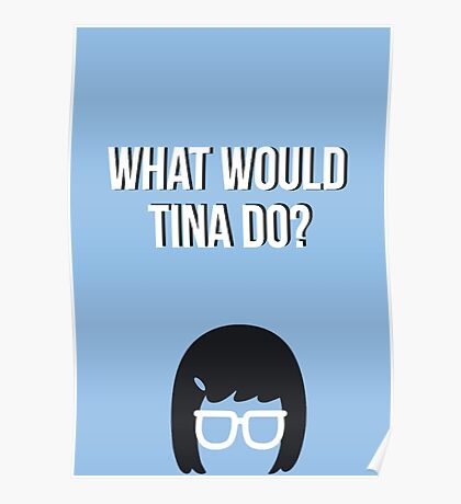 What would Tina Do? Poster