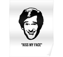 """Alan Partridge """"Kiss my Face"""" Quote Poster"""