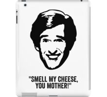 "Alan Partridge ""Smell my Cheese"" Quote iPad Case/Skin"