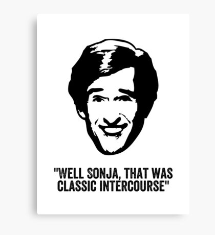 "Alan Partridge ""Classic Intercourse"" Quote Canvas Print"
