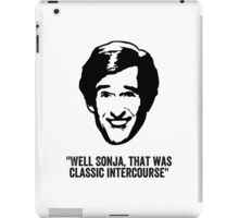 "Alan Partridge ""Classic Intercourse"" Quote iPad Case/Skin"