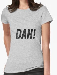 "Alan Partridge ""DAN!"" Quote Womens Fitted T-Shirt"