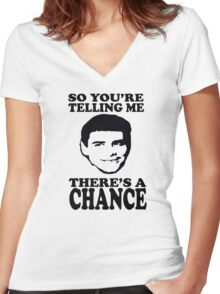 Dumb And Dumber So You're Telling Me There's A Chance Women's Fitted V-Neck T-Shirt