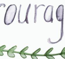 Courage  Sticker