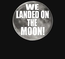 We Landed On The Moon! Dumb And Dumber Unisex T-Shirt
