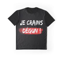 Je crains degun french urban sentence speech slogan france marseille Graphic T-Shirt