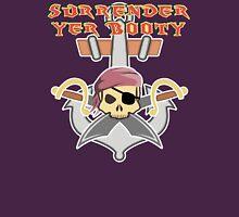 Surrender yer Booty Unisex T-Shirt