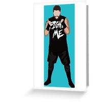 Kevin Owens FIGHT ME Greeting Card