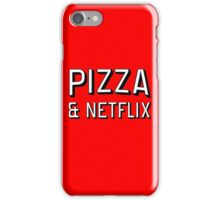 Pizza & Netflix T-Shirt | TV Marathon Takeaway Burger Breaking Bad House of Cards Arrested Development Game of Thrones Orange the new black iPhone Case/Skin