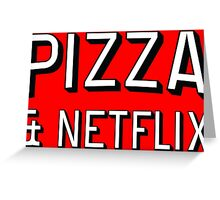 Pizza & Netflix T-Shirt | TV Marathon Takeaway Burger Breaking Bad House of Cards Arrested Development Game of Thrones Orange the new black Greeting Card