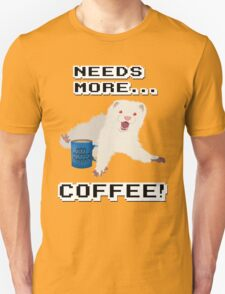 Ferret Needs More Coffee! Unisex T-Shirt