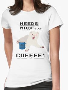 Ferret Needs More Coffee! Womens Fitted T-Shirt