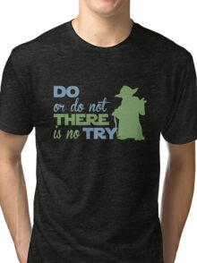There Is No Try Tri-blend T-Shirt