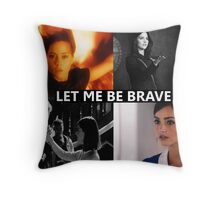 Let me be brave Throw Pillow