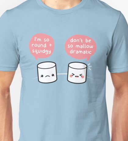 Mallow Dramatic T Shirt | Marshmallow Pun Kawaii Cute Cupcake Donut Cake Fruit Smoothie Japanese Panda Sushi Hello Kitty Pikachu Pusheen UK Unisex T-Shirt