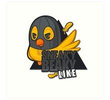 Sneaky Beaky Like Art Print
