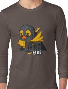 Sneaky Beaky Like Long Sleeve T-Shirt