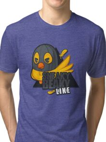 Sneaky Beaky Like Tri-blend T-Shirt