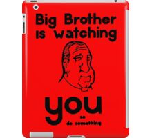 BIG BROTHER IS WATCHING YOU.... iPad Case/Skin
