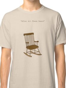 After all these years Classic T-Shirt