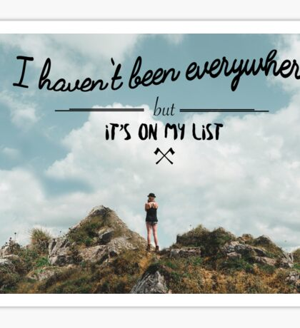 I haven't been everywhere landscape photography typography Sticker