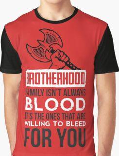 Brotherhood: family isn't always blood... Graphic T-Shirt