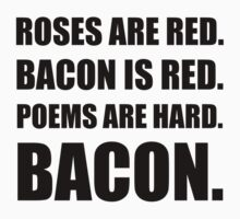 Bacon Poem 2 Baby Tee