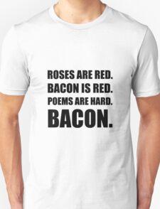 Bacon Poem 2 T-Shirt