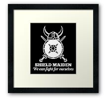 Shield Maiden - We can fight for ourselves Framed Print