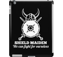 Shield Maiden - We can fight for ourselves iPad Case/Skin