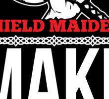 Shield Maiden - make your own damn sandwich Sticker