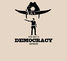 This isn't a democracy anymore. T-Shirt