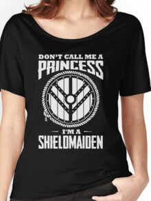 Don't call me a princess - I'm shieldmaiden Women's Relaxed Fit T-Shirt