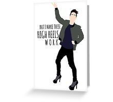 But I Make These High Heels Work Greeting Card