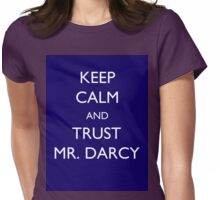 Keep Calm and Trust Mr. Darcy  Womens Fitted T-Shirt