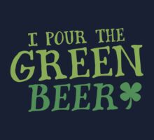 I pour the GREEN BEER! cute St Patricks day Design Kids Tee