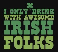 I only drink with AWESOME Irish folks One Piece - Short Sleeve