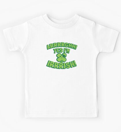 ARRRGHHH! Yes I'm IRRISH! Pirate Ireland St Patricks day design Kids Tee
