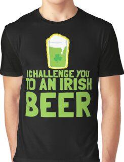 I challenge you to an IRISH BEER green Ireland pint  Graphic T-Shirt