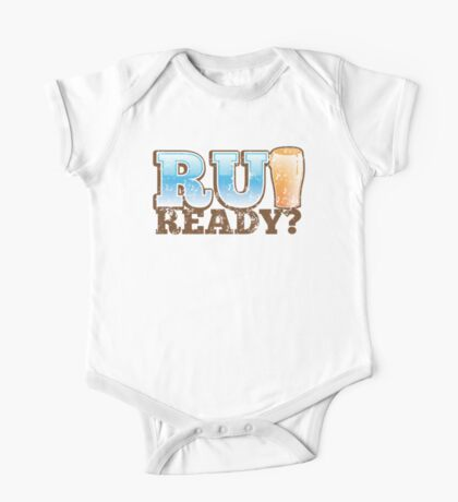 R U READY? with beer pint One Piece - Short Sleeve