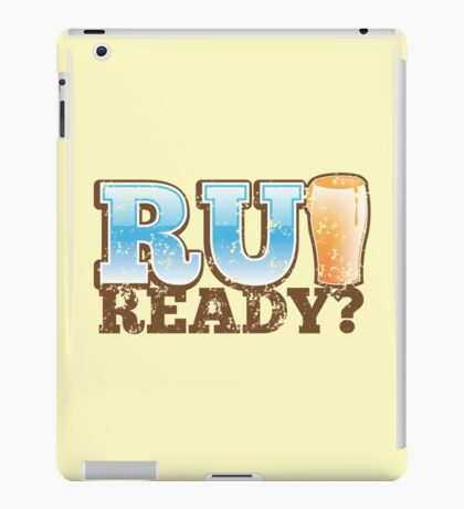 R U READY? with beer pint iPad Case/Skin