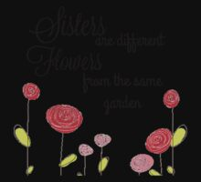 Sisters are different Flowers... Kids Tee