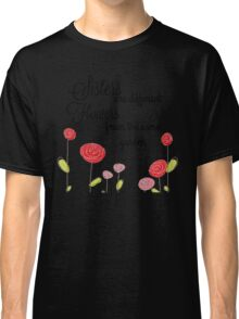 Sisters are different Flowers... Classic T-Shirt